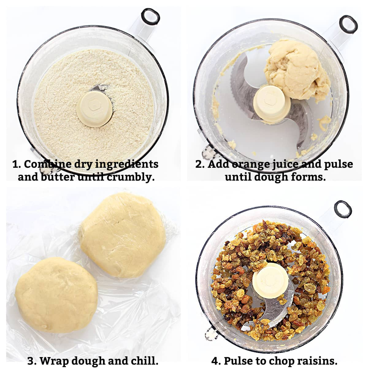 Recipe process; combine ingredients to form dough, wrap and chill dough, chop raisins.